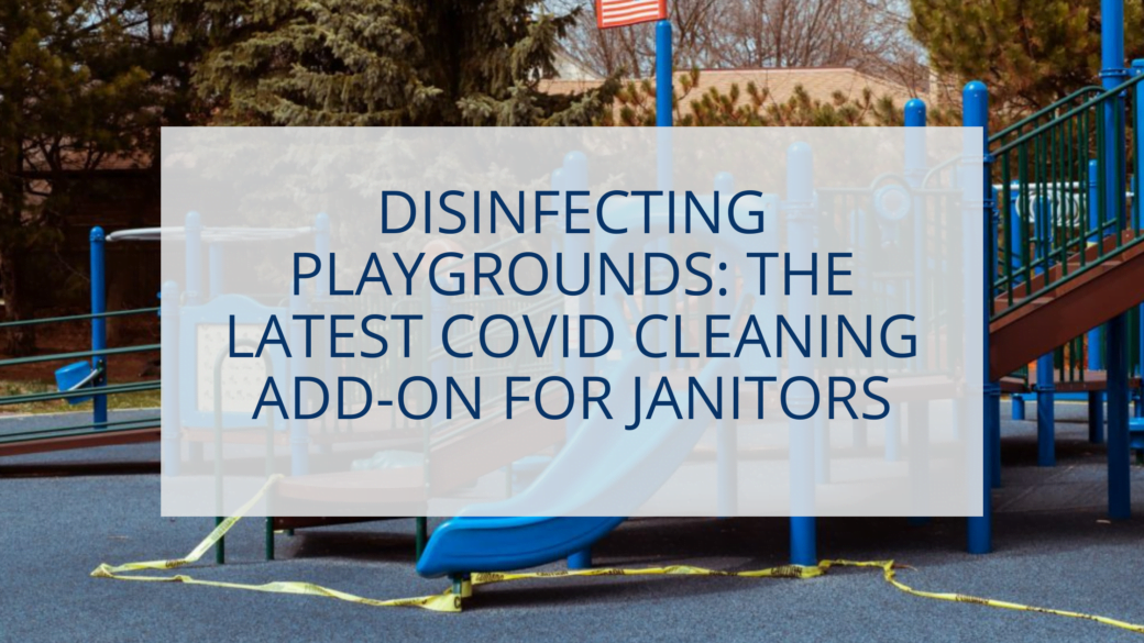 disinfecting-playgrounds:-the-latest-covid-cleaning-add-on-for-janitors